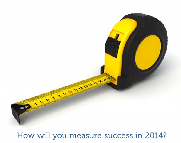 How will you measure success in 2014?